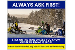 This 940 pixel x 788 pxel social-media meme promotes smart snowmobiling on private land. 'ALways Ask first. Stay on the trail unless you know.'