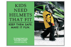 Horizontal Poster of Snowmobilers and text 'Kids Need Helmets That Fit. Keep Them Safe. Make it Fun.'