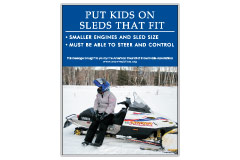 Vertical Poster of Snowmobilers and text 'Put Kids on Sleds That Fit. Smaller Engines and Sled Size. Must be Able to Steer and Control.'